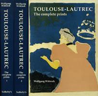 トゥールーズ・ロートレック版画レゾネ Toulouse-Lautrec: The Complete Prints/Wolfgang Wittrock