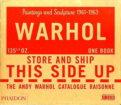 アンディ・ウォーホル カタログ・レゾネ Paintings and Sculpture 1961-1963 vol.1/