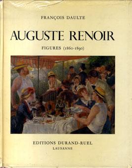 ルノアール レゾネ Auguste Renoir  Catarogue Reisonne De L'oevre Peint I Figures(1860-1890) ルノワール/Francois Daulte