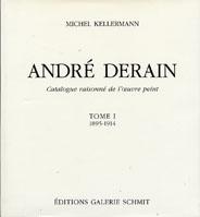 アンドレ・ドラン レゾネ Catalogue raisonné de l'oeuvre peint ?・?/Michel Kellermann