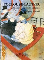 ロートレック全作品集1・2 Toulouse-Lautrec Catalogue Complet Des Estampes Volume1・2/Wolfgang Wittrock