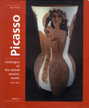ピカソ陶器カタログレゾネ Picasso Catalogue Of The Edited Ceramic Works1941-1971/Alain Ramie