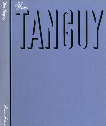 イヴ・タンギー Yves Tanguy Un Recueil De Ses Oeuvres/A Summary Of His Work/Yves Tanguy