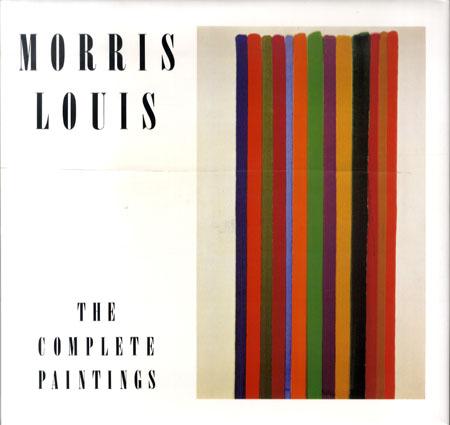 モーリス・ルイス全画集 Morris Louis The Complete Paintings/
