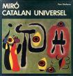 ミロ作品集 Miro: Catalan Universel/Pere Gimferrerのサムネール