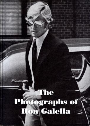ロン・ガレラ写真集 The Photographs of Ron Galella 1965-1989/Glenn Obrienはしがき・Steven Bluttal著・Ron Galella著・Tom Ford序論