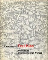 クレー版画カタログ・レゾネ Paul Klee Verzeichnis des Graphischen Werkes/E.W.Kornfeld