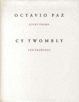 オクタビオ・パス/サイ・トゥオンブリー Octavio Paz: Eight Poems. Cy Twombly: Ten Drawings/Octavio Paz・Cy Twombly