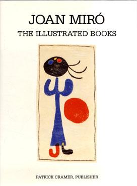 ミロ挿画本レゾネ Joan Miro The Illustrated Books/Patrick Cramer