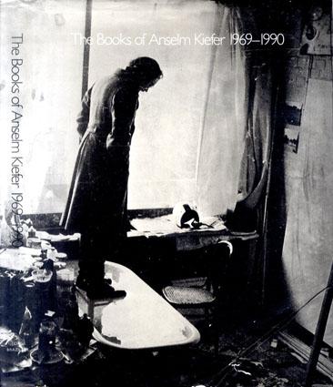 アンゼルム・キーファー The Books of Anselm Kiefer 1969-1990/Gotz Adriani