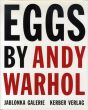 アンディ・ウォーホル Eggs by Andy Warhol: Painting, Polaroids and Dessert Drawings/Andy Warhol・Vincent fremantのサムネール