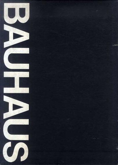 バウハウス ワイマール/デッサウ/ベルリン/シカゴ The Bauhaus: Weimar Dessau Berlin Chicago/ハンス・ウィングラー編著