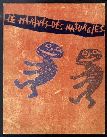 ジャン・デュビュッフェ Le Mirivis des Naturgies/Jean Dubuffe/Andre Martel