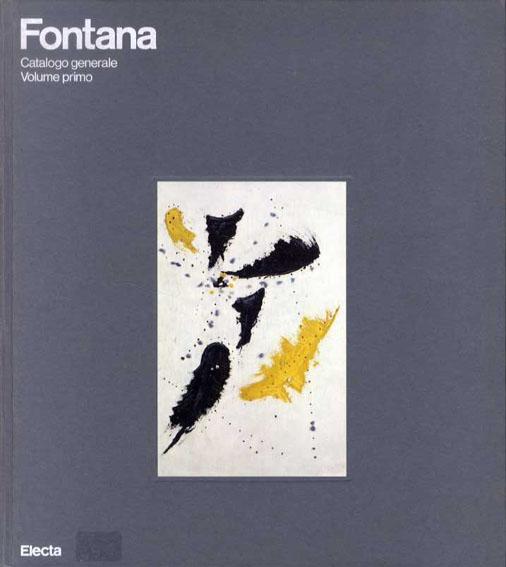 ルーチョ・フォンタナ カタログ・レゾネ Fontana: Catalogo Generale/Enrico Crispoiti