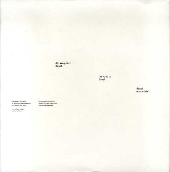 バーゼルへの道 タイポグラファであり教師であったエミール・ルーダーの教え子たちによるタイポグラフィックリフレクション/Helmut Schmid