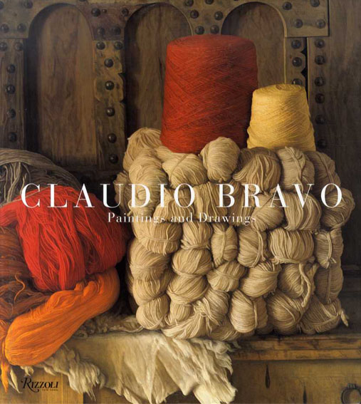 クラウディオ・ブラーヴォ(ブラボ) Claudio Bravo: Paintings and Drawings/Paul Bowles/Edward Sullivan/Francisco Calvo Seraller