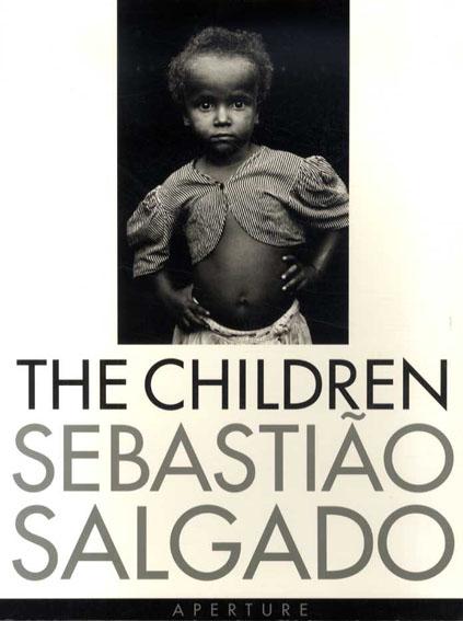 セバスチャン・サルガド写真集 The Children: Refugees and Migrants/Sebastiao Salgado
