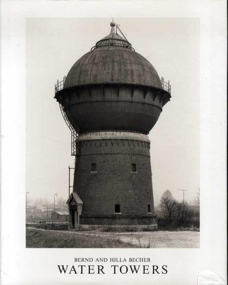 ベルント&ヒラ・ベッヒャー写真集 給水塔 Water Towers/Bernd Becher/Hilla Becher