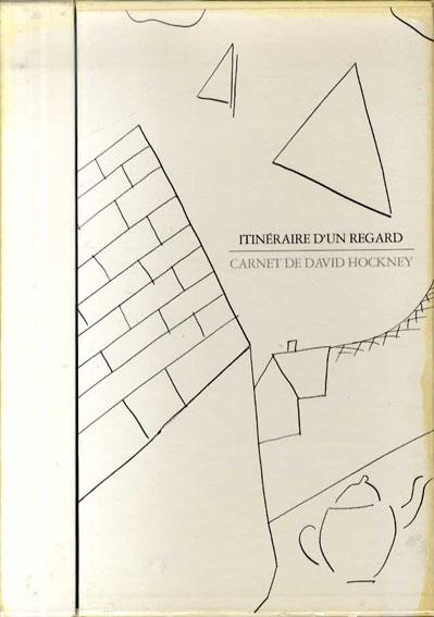 デイヴィッド・ホックニー Itineraire d'un Regard: Carnet de David Hockney/David Hockney
