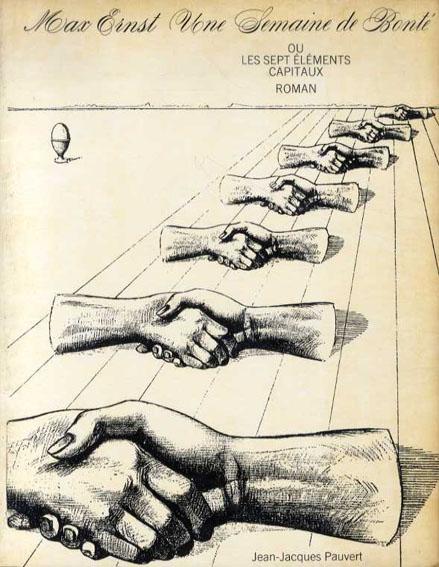 マックス・エルンスト 慈善週間 Une Semaine de Bonte, ou Les Sept Elements Capitaux, Roman/Max Ernst