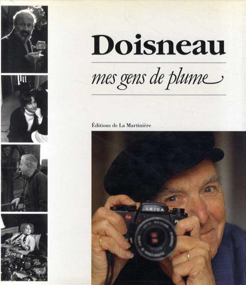 ロベール・ドアノー写真集 Doisneau. Mes gens de plume/Robert Doisneau
