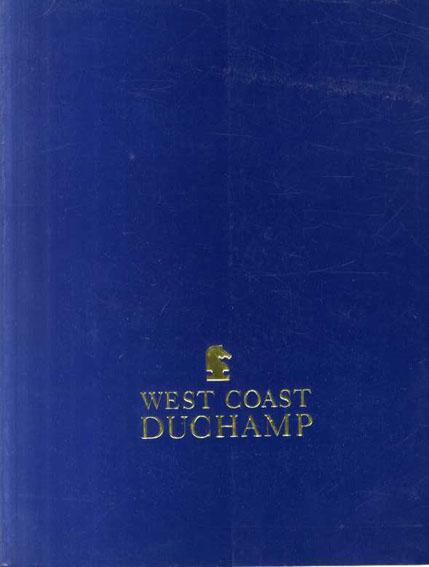マルセル・デュシャン West Coast Duchamp/Bonnie Clearwater編