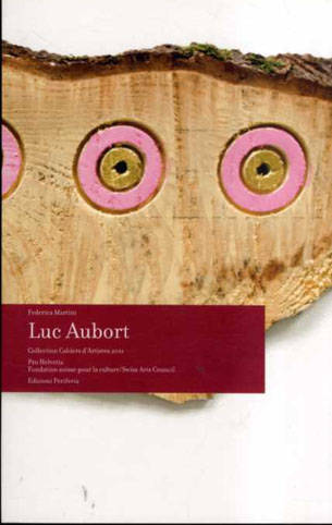 Luc Aubort (Collection Cahiers d'Artistes 2011)/Federica Martini
