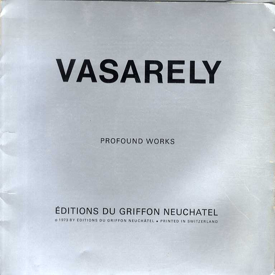 ヴィクトル・ヴァザルリ Vasarely: Profound Works/Victor Vasarely