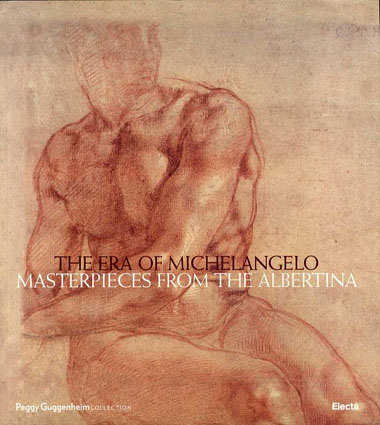 ミケランジェロの時代 The Era of Michelangelo: Masterpieces from the Albertina/Achim Gnann