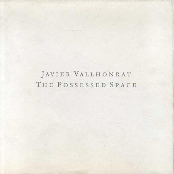ハヴィエル・ヴァロンラット写真集 The Possessed Space/Javier Vallhonrat