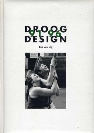 Droog Design 1991-1996/Ida van Zijl