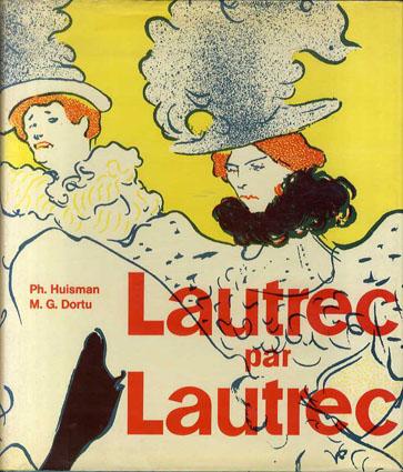 ロートレック Lautrec par Lautrec/PH.Huisman, M.G.Dortu