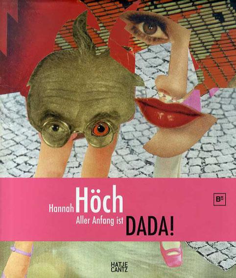 ハンナ・ヘッヒ Hannah Hoch: Aller Anfang ist DADA!/Ralf Burmeister編
