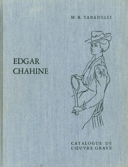 エドガー・シャイーヌ 銅版画カタログ・レゾネ Edgar Chahine: Catalogue de l\'oeuvre grvave/M.R.tabanelli