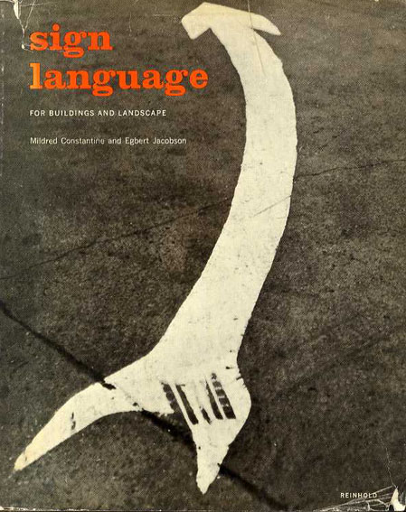 Sign Language for Buildings and Landscape/Mildred Constantine/Egbert Jacobson