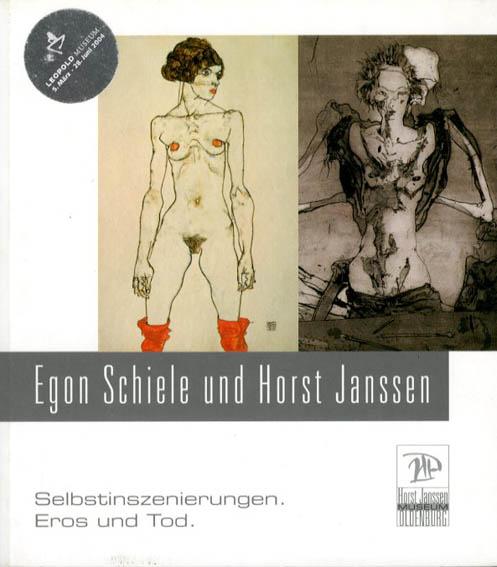 エゴン・シーレとホルスト・ヤンセン Egon Schiele und Horst Janssen. Selbstinszenierung, Eros und Tod/