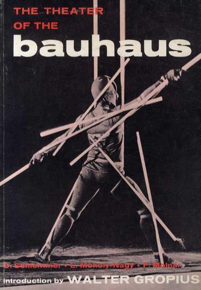バウハウスの演劇 Theater of the Bauhaus/Walter Gropius/Arthur S. Wensinger/Oskar Schlemmer/Laszlo Moholy-Nagy/Farkas Molnar