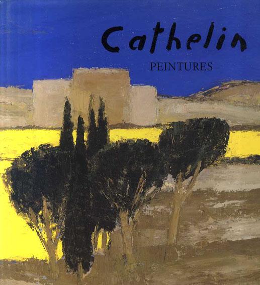 カトラン画集 Cathelin: Peintures 1982-1990/Camille Bourniquel