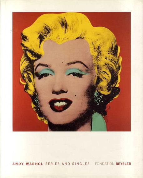 アンディ・ウォーホル Andy Warhol: Series and Singles/Ernst Beyeler/Georg Frei/Peter Gidal/Edward Sanders