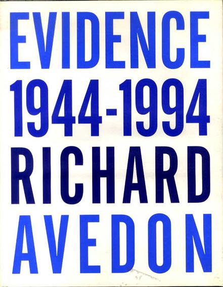 リチャード・アヴェドン写真集 Richard Avedon Evidence 1944-1994/Richard Avedon