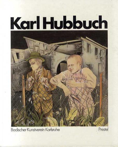 Karl Hubbuch 1891-1979/Badischer Kunstverein Karlsruhe