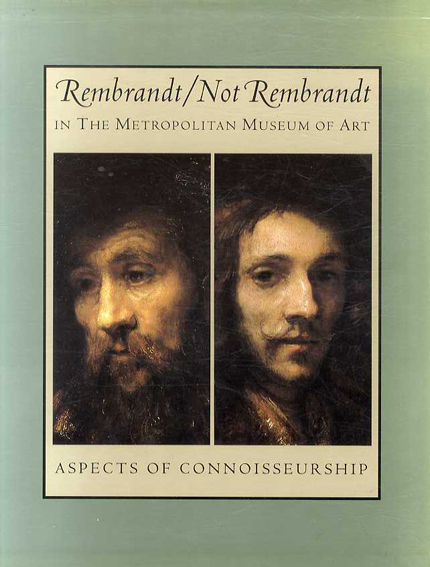 Rembrandt/Not Rembrandt in the Metropolitan Museum of Art Aspects of Connoisseurship 1・2 2冊組/Von Sonnenburg他