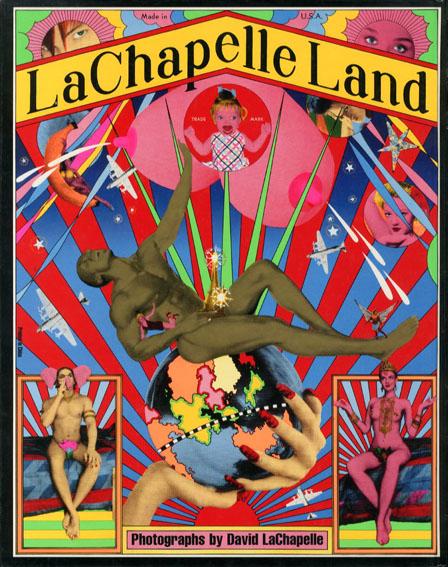 デビッド·ラシャペル写真集 Lachapelle Land: Photographs/David Lachappelle 横尾忠則装幀
