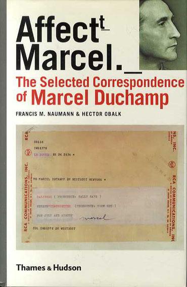 マルセル・デュシャン書簡集 The Selected Correspondence of Marcel Duchamp/Marcel Duchamp Francis M. Naumann編