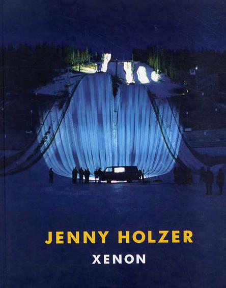 ジェニー・ホルツァー Jenny Holzer: Xenon/Jenny Holzer