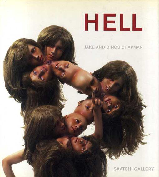 ジェイク・アンド・ディノス・チャップマン Jake & Dinos Chapman: Hell/Jake & Dinos Chapman