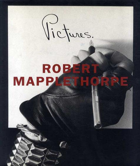 ロバート・メイプルソープ写真集 Robert Mapplethorpe: Pictures/Robert Mapplethorpe