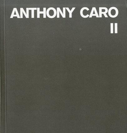 アンソニー・カロ レゾネ Anthony Caro Catalogue Raisonne Vol.2 Table and related sculptures 1979-1980/Dieter Blume