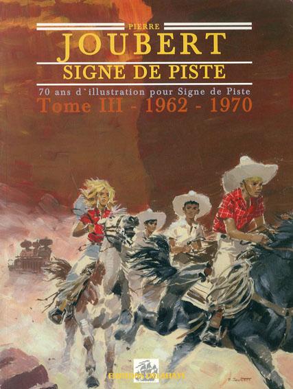 Pierre Joubert: Sisignes de Piste Tome 3-1962-1970/Alain Gout