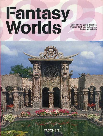 Fantasy Worlds/John Maizels/Angelika Taschen/Deidi Von Schaewen